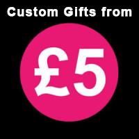 £5 Custom Gifts